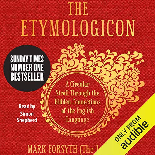 The Etymologicon: A Circular Stroll through the Hidden Connections of the English Language Book Cover